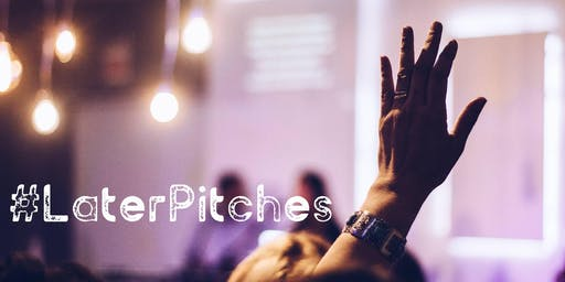 #LaterPitches