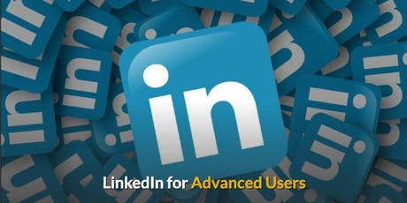 Advanced LinkedIn, a workshop for existing users - Tuesday 10th September 2019 tickets