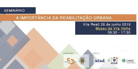 SEMINÁRIO: A Importância da Reabilitação Urbana bilhetes