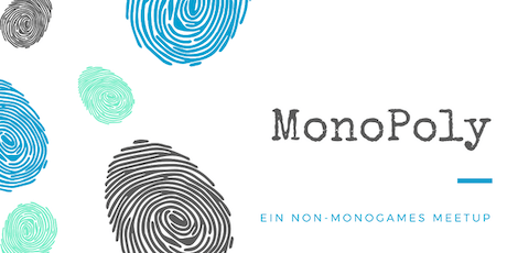 MonoPoly - Ein non-monogames Meetup #August Edition Tickets