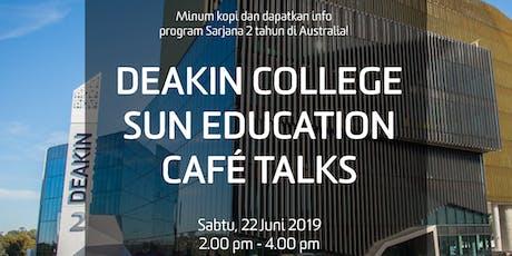 Cafe Talks With Deakin College & SUN Education tickets