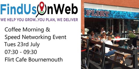 Find Us On Web Coffee Morning & Speed Networking Event Bournemouth 23rd July 2019 tickets