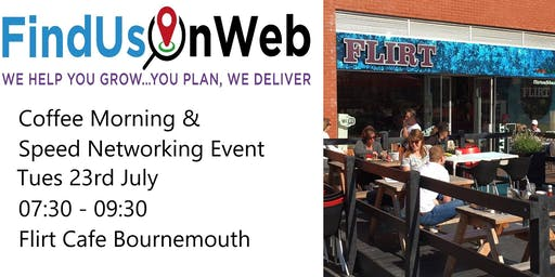 Find Us On Web Coffee Morning & Speed Networking Event Bournemouth 23rd July 2019
