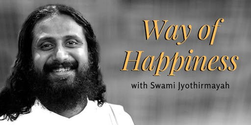 Way of Happiness with Swami Jyothirmayah