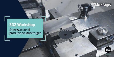 Workshop – Markforged per risparmiare tempo e denaro nella realizzazione di attrezzature per la produzione biglietti