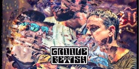Groove Fetish w/ Psylo Joe tickets