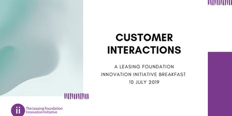 CUSTOMER INTERACTIONS - a LF Innovation Initiative event, 10 July 2019, 8am tickets