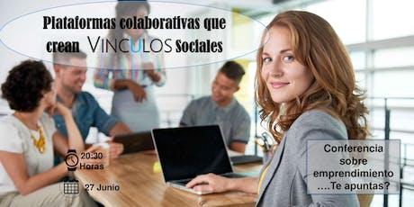 Plataformas Colaborativas que crean vínculos Sociales entradas