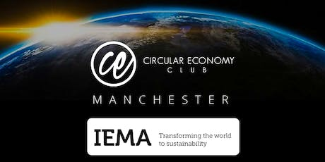Circular Economy Club Manchester: Putting theory into practice  tickets