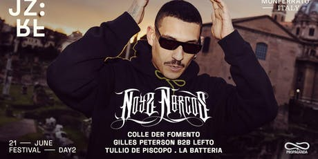 Noyz Narcos at Cella Monte - Jazz:Re:Found Festival  biglietti