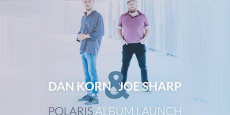 'Polaris'  Dan Korn & Joe Sharp - Album Launch tickets