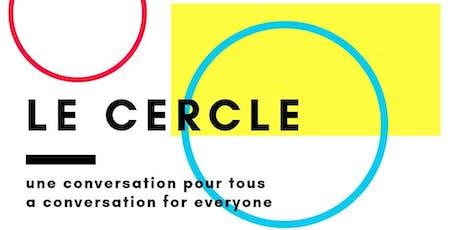 Le Cercle par Never Was Average ''Bien vivre ensemble/Living Well Together'' tickets