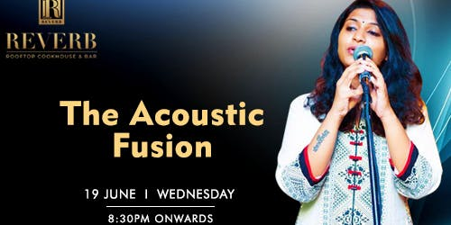 The Acoustic Fusion will be live on 19th June at Reverb Club & Lounge Noida