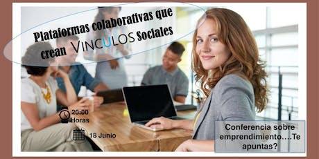 Plataformas Colaborativas que crean vínculos Sociales tickets