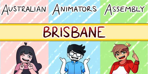 Australian Animators Assembly - BRISBANE