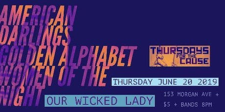 Thursdays 4 The Cause: American Darlings/Golden Alphabet/Women of the Night tickets