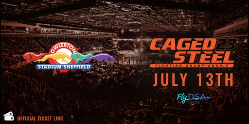 Caged Steel 23 - Owlerton Stadium Ticket Link