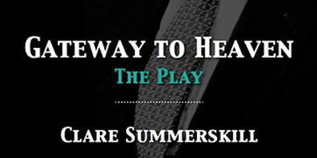 Launch of Gateway to Heaven The Play, with Clare Summerskill & readings performed by ODL members tickets