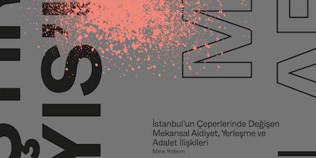 İstanbul'un Çeperlerinde Değişen Mekansal Aidiyet, Yerleşme ve Adalet İliş. tickets