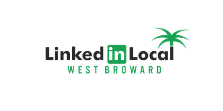 """""""Movers and Shakers in the South Florida Market"""" - LinkedInLocal West Broward - June 25, 2019 tickets"""