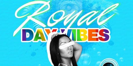 """ROYAL DAY VIBES"" PART 2 tickets"