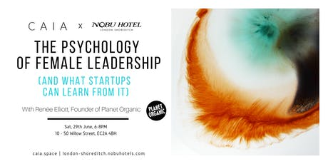 The Psychology of Female Leadership (and What Startups Can Learn From It) | CAIA x Nobu Hotel Shoreditch tickets