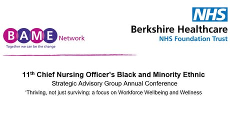 11th Chief Nursing Officer's Black and Minority Ethnic STRATEGIC Advisory Group Annual Conference; 'Thriving, not just surviving: A focus on Workforce Wellbeing and Wellness   tickets