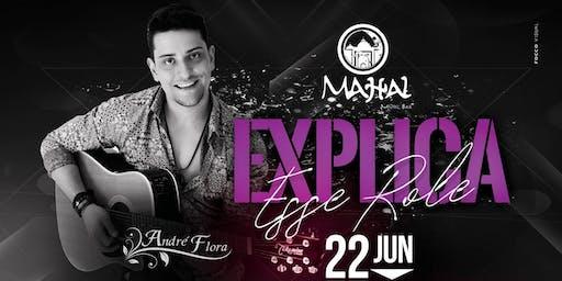 EXPLICA ESSE ROLE / ANDRE FLORA / DJ MORGON