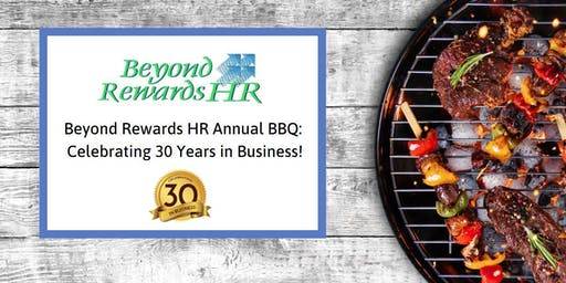 Beyond Rewards HR Annual Open House: Celebrating 30 Years in Business!
