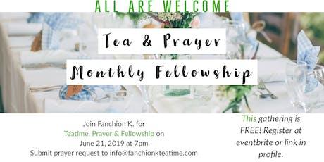 JUNE Tea & Prayer Monthly Fellowship sponsored by Fanchion K's Teatime tickets