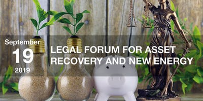 Legal Forum for Asset Recovery and New Energy