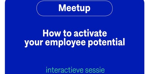 How to activate employee potential (Dutch)