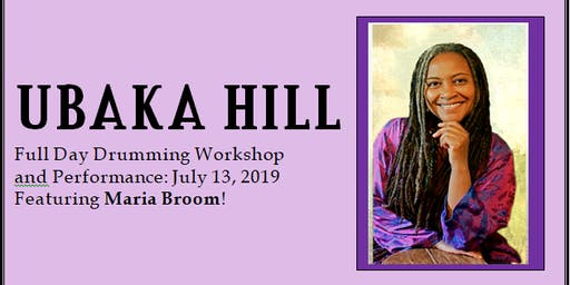 The Art and Spirit of Drumming with Ubaka Hill (featuring Maria Broom)