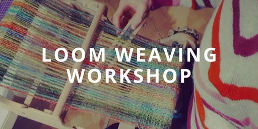 Loom Weaving Workshop with The Dunmore Weaver