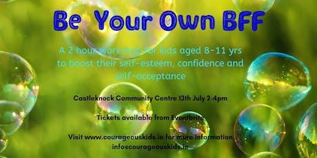Be Your Own BFF: Children's  Self-Esteem Workshop tickets
