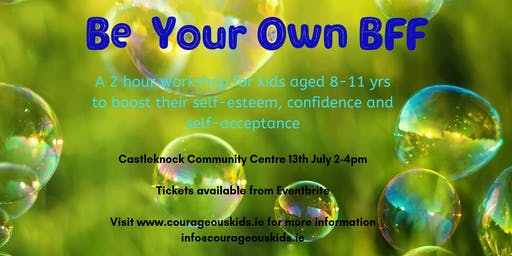 Be Your Own BFF: Children's  Self-Esteem Workshop