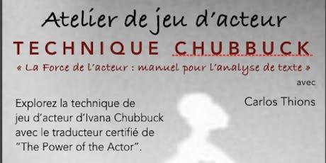 Atelier du jeu d'acteur Chubbuck, avec Carlos Thions billets