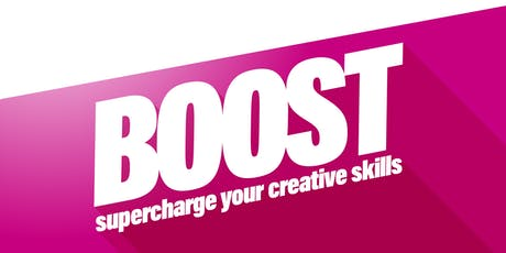 BOOST, supercharge your creative skills tickets