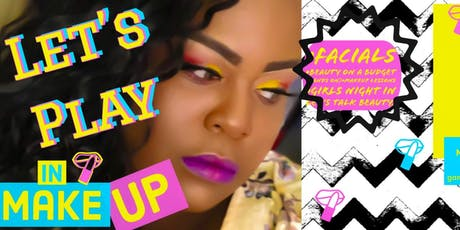 LET'S PLAY IN MAKEUP (Girl's Night In) tickets
