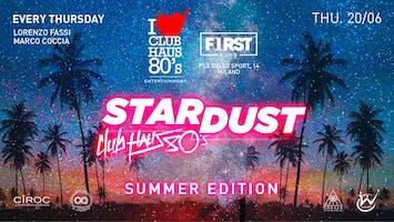 First Club Milano - Giovedi 20 Giugno 2019 - Stardust by Club Haus 80's - Summer Edition - Ingresso Omaggio Uomo e Donna - Lista Miami - Liste e Tavoli al 338-7338905