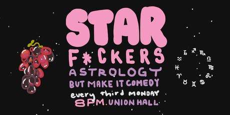 Star F*ckers: Astrology, But Make It Comedy tickets