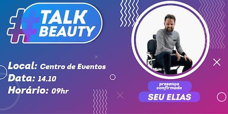 Talk Beauty - Educação, Inovação e Empreendedorismo ingressos