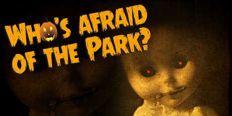 Who's Afraid of the Park? 2019 tickets