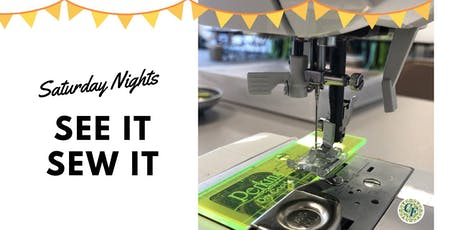 Saturday Nights: See It Sew It - September 14, 2019 tickets