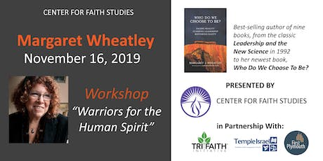 "Margaret Wheatley- ""Warriors of the Human Spirit"" tickets"