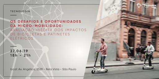 Os desafios e oportunidades da micro-mobilidade: Avaliação inédita dos impactos de bicicletas e patinetes elétricos