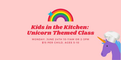 Kids in the Kitchen: Unicorn Themed!
