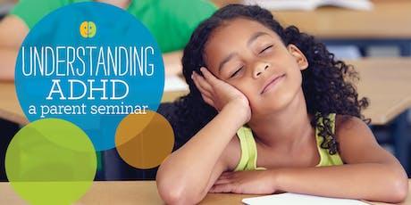 Understanding ADHD: A Parent's Seminar tickets