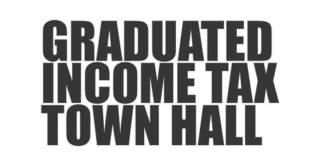 Graduated Income Tax Town Hall tickets