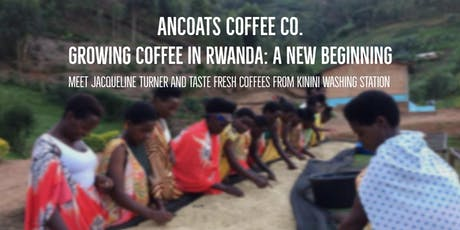 Growing Coffee in Rwanda: A New Beginning w/ Jackie Turner and DRWakefield tickets